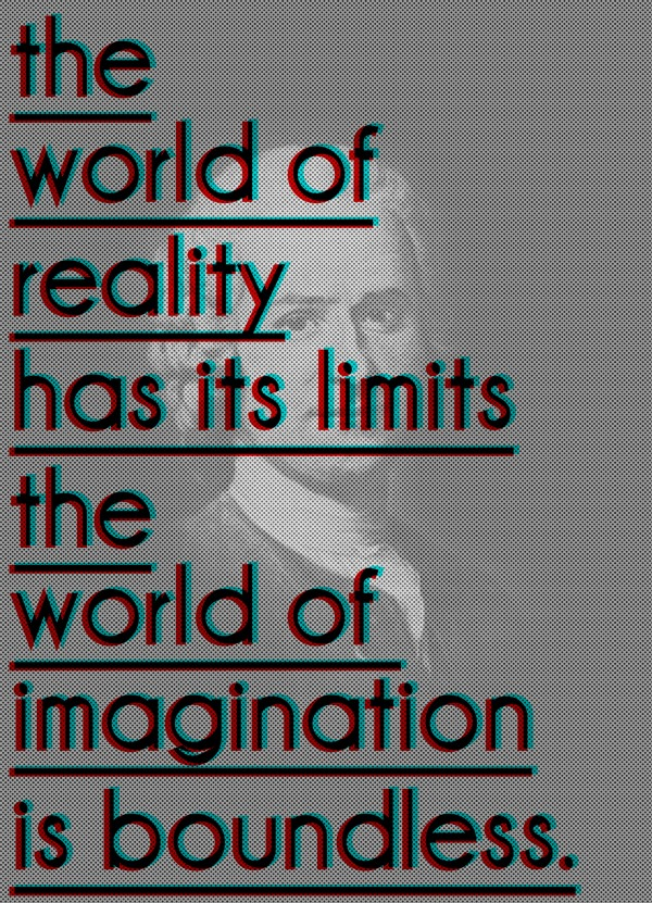 THE WORLD OF IMAGINATION IS BOUNDLESS