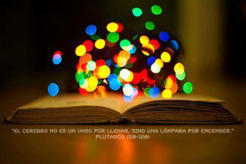 El cerebro no es un vaso por llenar sino una lámpara por encender Plutarco La educación prohibida%disenosocial