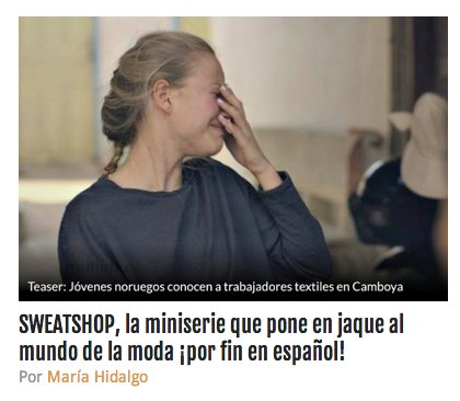 sweatshop critica español moda >> De nosotros depende (como emprendedores y consumidores) cambiar la actual industria de la moda%disenosocial